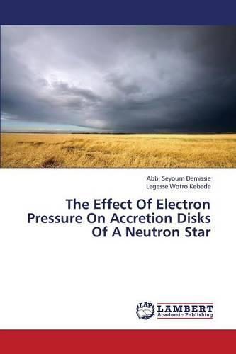 The Effect of Electron Pressure on Accretion Disks of a Neutron Star (Paperback)