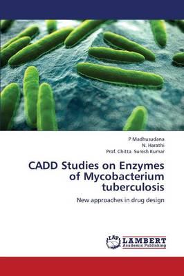 Cadd Studies on Enzymes of Mycobacterium Tuberculosis (Paperback)