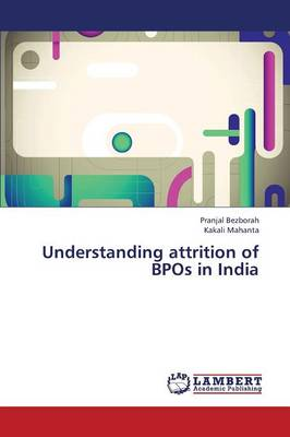 Understanding Attrition of Bpos in India (Paperback)