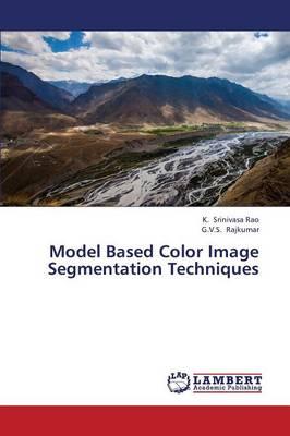 Model Based Color Image Segmentation Techniques (Paperback)