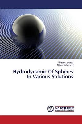 Hydrodynamic of Spheres in Various Solutions (Paperback)