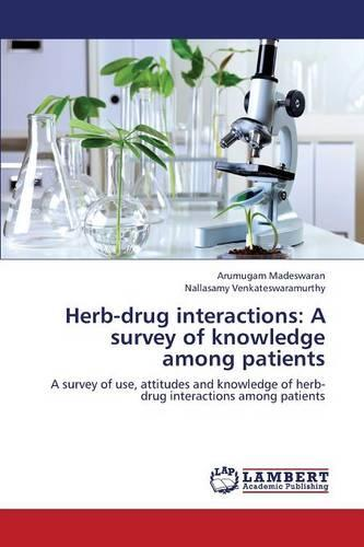 Herb-Drug Interactions: A Survey of Knowledge Among Patients (Paperback)