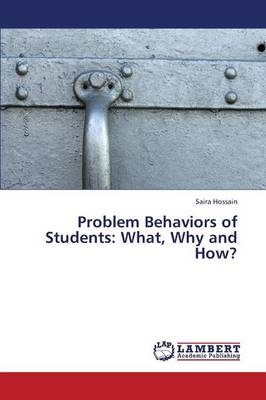 Problem Behaviors of Students: What, Why and How? (Paperback)