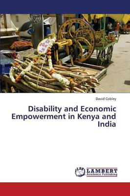 Disability and Economic Empowerment in Kenya and India (Paperback)