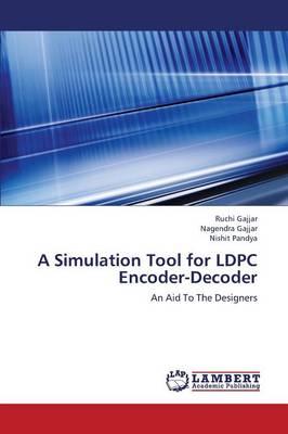 A Simulation Tool for Ldpc Encoder-Decoder (Paperback)