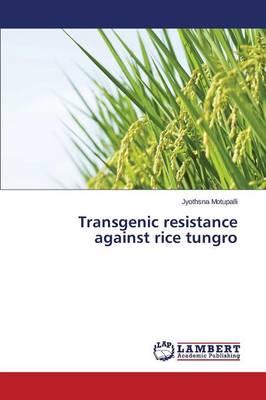 Transgenic Resistance Against Rice Tungro (Paperback)