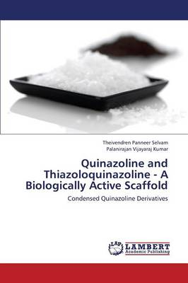 Quinazoline and Thiazoloquinazoline - A Biologically Active Scaffold (Paperback)
