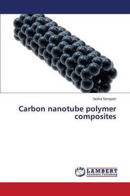 Carbon Nanotube Polymer Composites (Paperback)