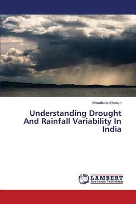 Understanding Drought and Rainfall Variability in India (Paperback)