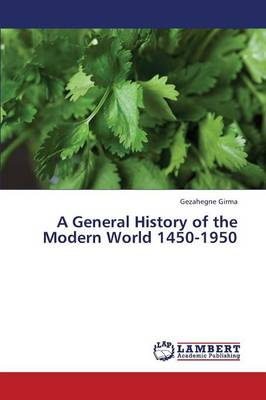 A General History of the Modern World 1450-1950 (Paperback)