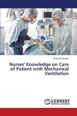 Nurses' Knowledge on Care of Patient with Mechanical Ventilation (Paperback)