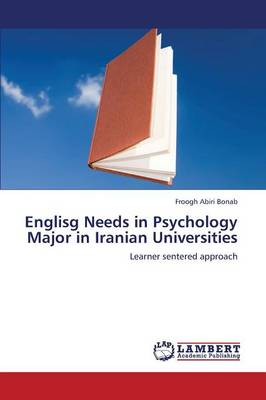 Englisg Needs in Psychology Major in Iranian Universities (Paperback)
