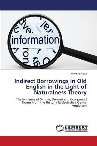 Indirect Borrowings in Old English in the Light of Naturalness Theory (Paperback)