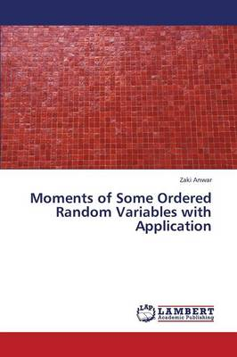 Moments of Some Ordered Random Variables with Application (Paperback)