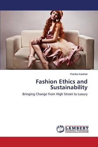 Fashion Ethics and Sustainability (Paperback)