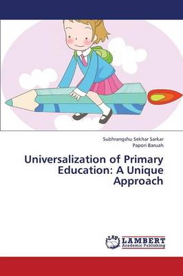 Universalization of Primary Education: A Unique Approach (Paperback)
