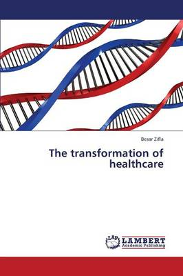 The Transformation of Healthcare (Paperback)