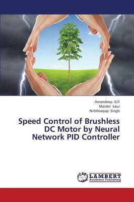 Speed Control of Brushless DC Motor by Neural Network Pid Controller (Paperback)