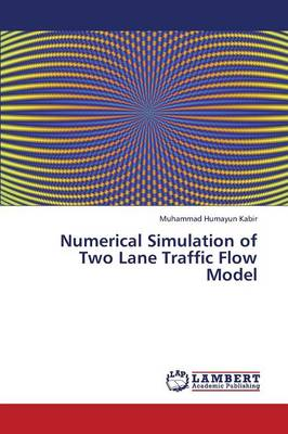 Numerical Simulation of Two Lane Traffic Flow Model (Paperback)