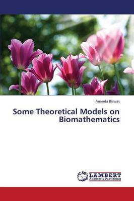 Some Theoretical Models on Biomathematics (Paperback)
