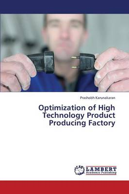 Optimization of High Technology Product Producing Factory (Paperback)