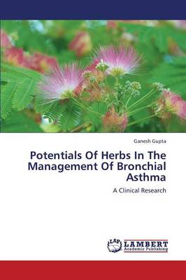 Potentials of Herbs in the Management of Bronchial Asthma (Paperback)