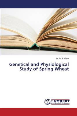 Genetical and Physiological Study of Spring Wheat (Paperback)