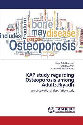 Kap Study Regarding Osteoporosis Among Adults, Riyadh (Paperback)