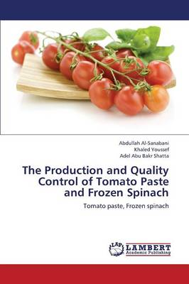 The Production and Quality Control of Tomato Paste and Frozen Spinach (Paperback)