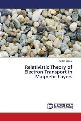 Relativistic Theory of Electron Transport in Magnetic Layers (Paperback)