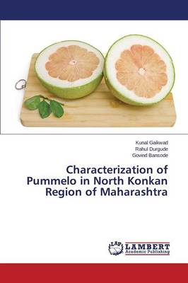 Characterization of Pummelo in North Konkan Region of Maharashtra (Paperback)
