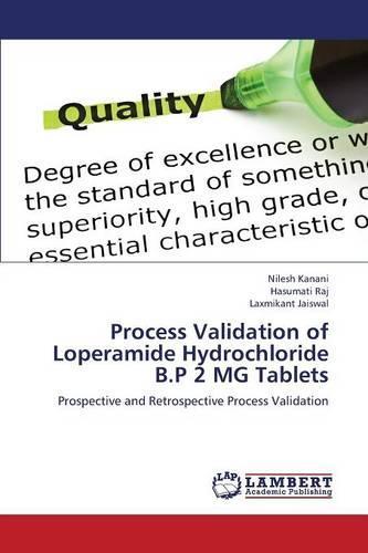 Process Validation of Loperamide Hydrochloride B.P 2 MG Tablets (Paperback)