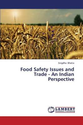 Food Safety Issues and Trade - An Indian Perspective (Paperback)