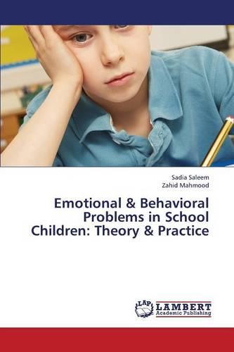 Emotional & Behavioral Problems in School Children: Theory & Practice (Paperback)
