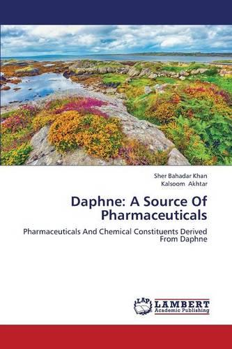 Daphne: A Source of Pharmaceuticals (Paperback)