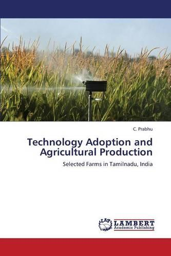 Technology Adoption and Agricultural Production (Paperback)