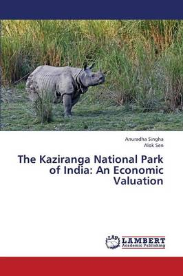 The Kaziranga National Park of India: An Economic Valuation (Paperback)