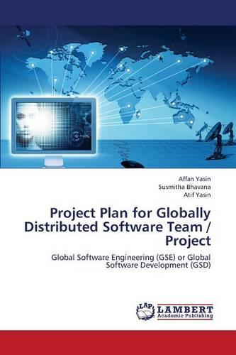 Project Plan for Globally Distributed Software Team / Project (Paperback)