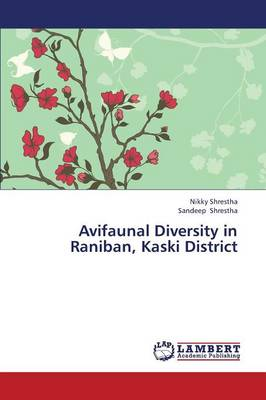 Avifaunal Diversity in Raniban, Kaski District (Paperback)
