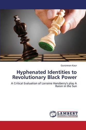 Hyphenated Identities to Revolutionary Black Power (Paperback)