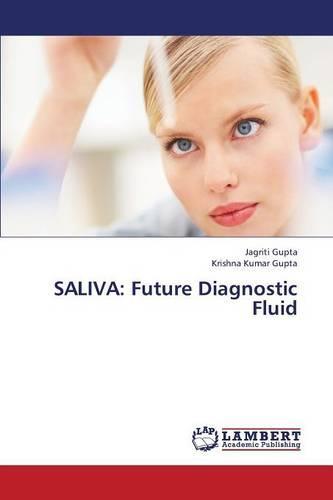 Saliva: Future Diagnostic Fluid (Paperback)