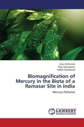 Biomagnification of Mercury in the Biota of a Ramasar Site in India (Paperback)
