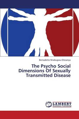 The Psycho Social Dimensions of Sexually Transmitted Disease (Paperback)
