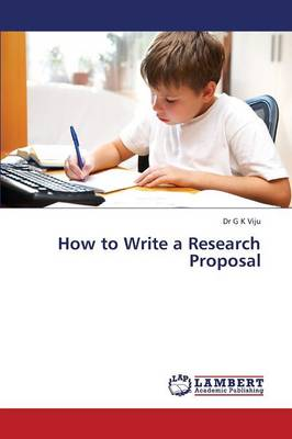 How to Write a Research Proposal (Paperback)