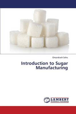 Introduction to Sugar Manufacturing (Paperback)