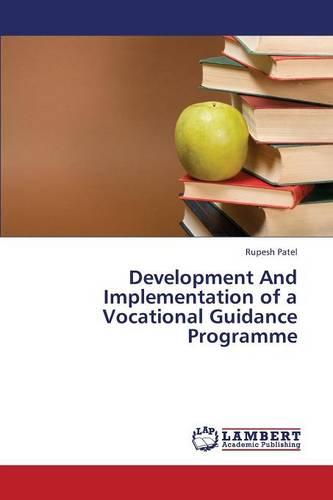 Development and Implementation of a Vocational Guidance Programme (Paperback)