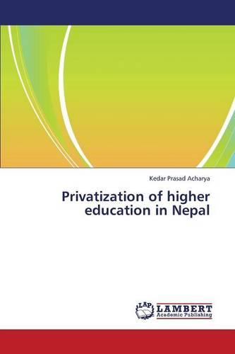 Privatization of Higher Education in Nepal (Paperback)