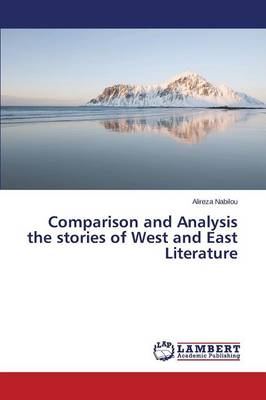 Comparison and Analysis the Stories of West and East Literature (Paperback)
