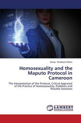 Homosexuality and the Maputo Protocol in Cameroon (Paperback)