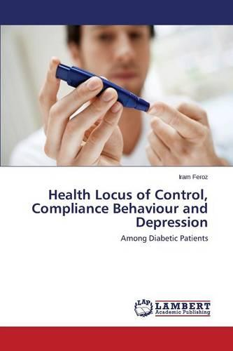 Health Locus of Control, Compliance Behaviour and Depression (Paperback)